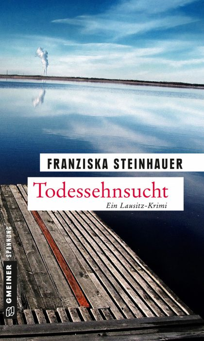 """Cover Roman """"Todessehnsucht"""" von Franziska Steinhauer"""